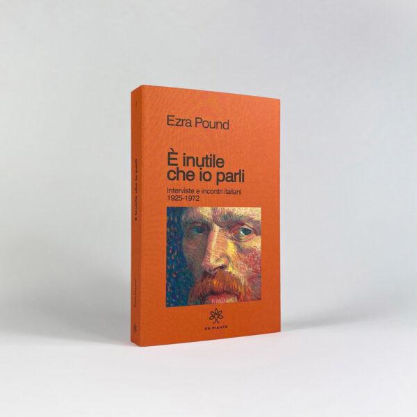 Ezra Pound - È inutile che io parli