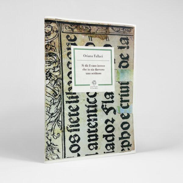 Oriana Fallaci - Si dà il caso invece che io sia davvero uno scrittore